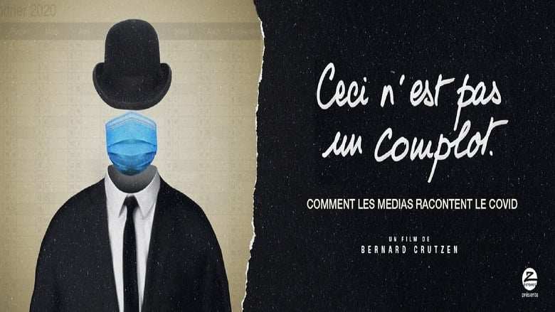 مشاهدة فيلم Ceci n'est pas un complot 2021 مترجم أون لاين بجودة عالية