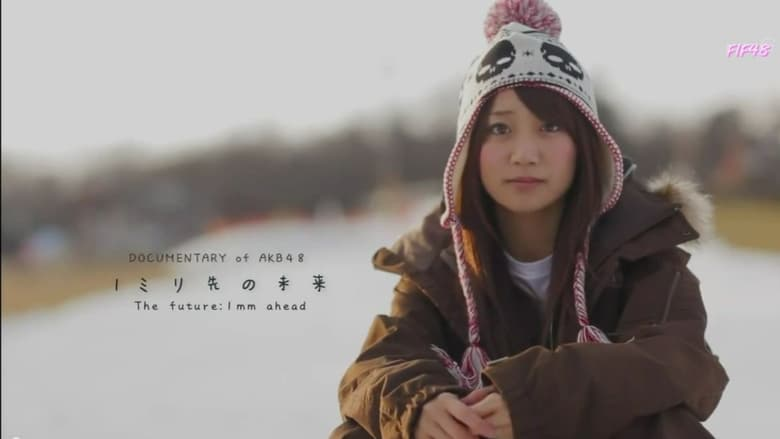 Watch Documentary of AKB48 The Future 1mm Ahead Putlocker Movies