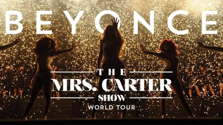 Watch The Mrs. Carter Show World Tour free