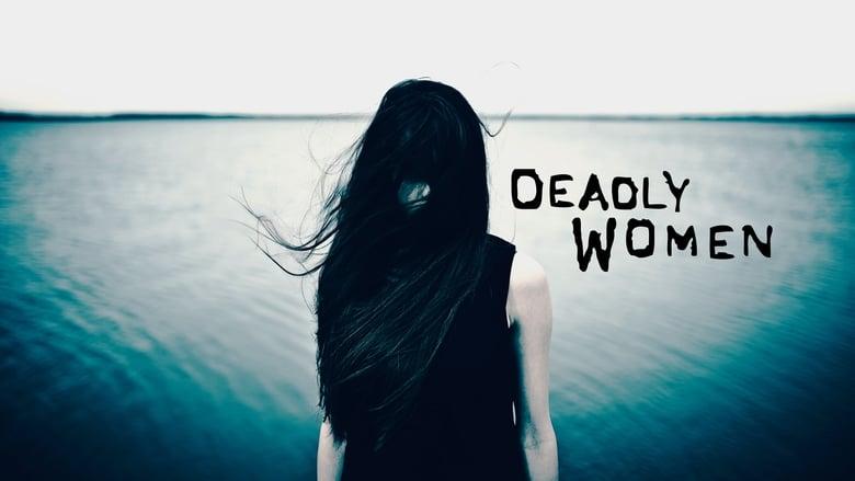 Deadly+Women
