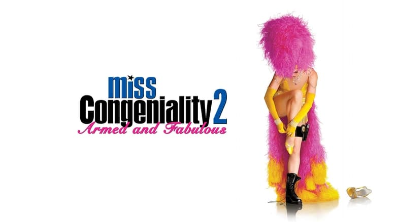 Watch Miss Congeniality 2: Armed and Fabulous free
