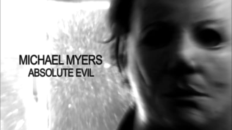 Watch Michael Myers: Absolute Evil Full Movie Online YTS Movies
