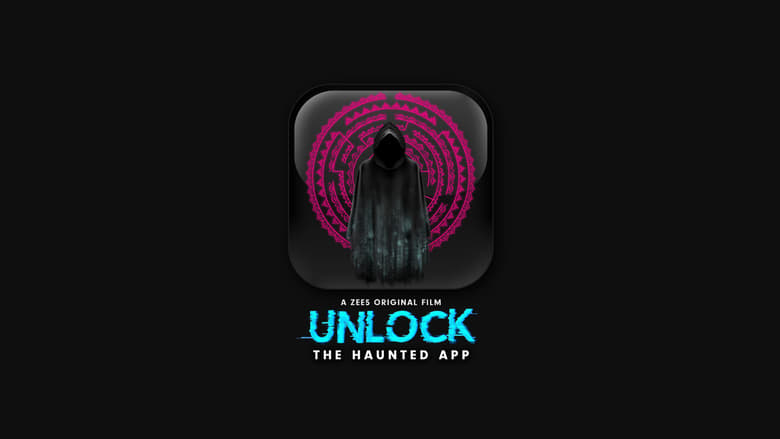 Unlock – The Haunted App (2020) Hindi | x264 ZEE5 WEB-DL | 1080p | 720p | 480p