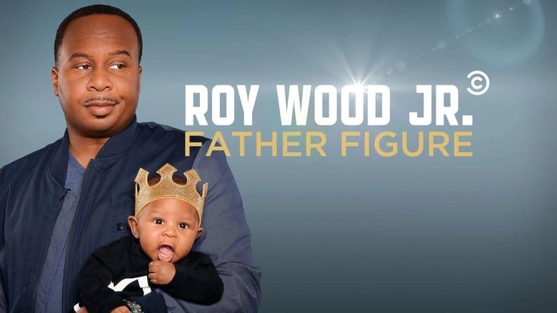 مشاهدة فيلم Roy Wood Jr.: Father Figure 2017 مترجم أون لاين بجودة عالية