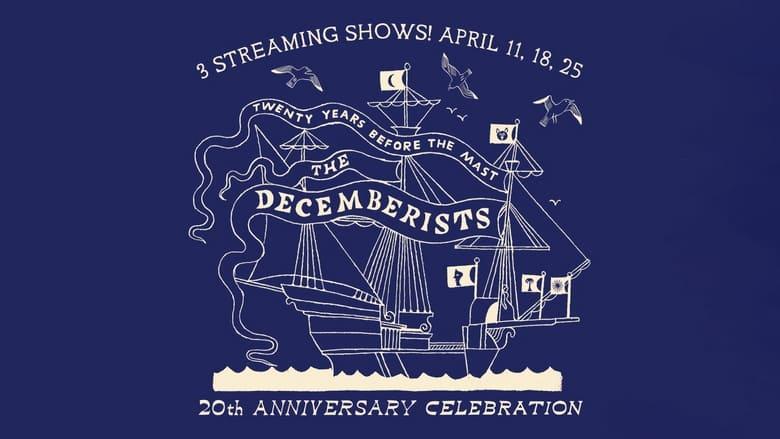 مشاهدة فيلم The Decemberists – 20th Anniversary Celebration – April 25th 2021 2021 مترجم اونلاين
