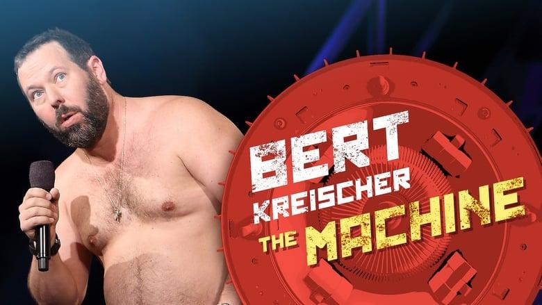 Bert+Kreischer%3A+The+Machine