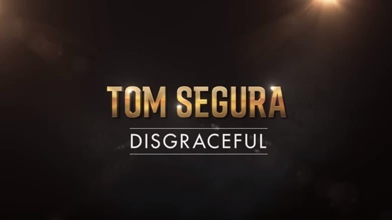 Tom+Segura%3A+Disgraceful