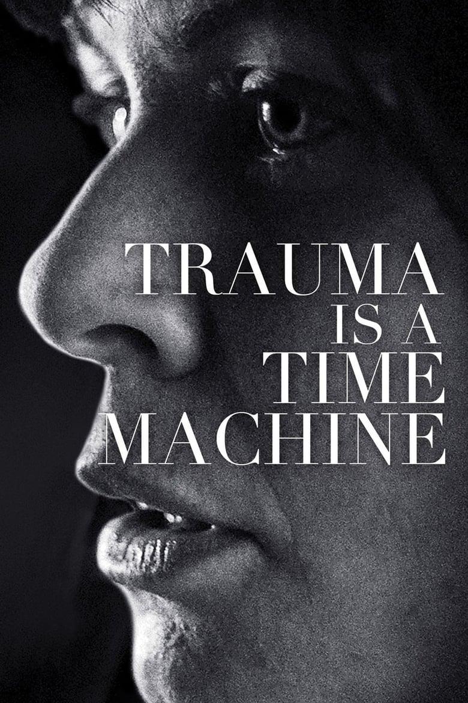 Trauma is a Time Machine