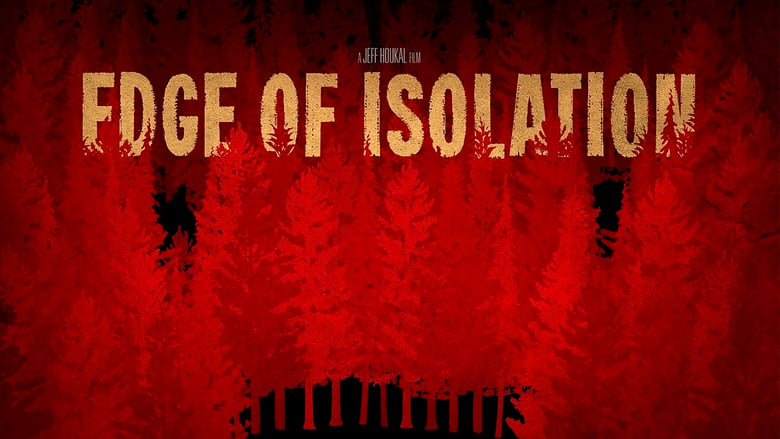 Watch Edge of Isolation 2018 HD Movie