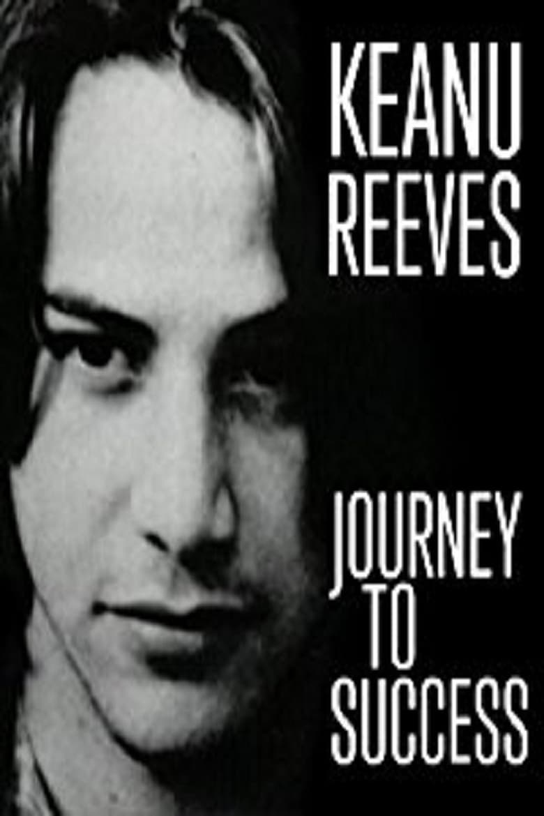 Keanu Reeves: Journey to Success (2003)