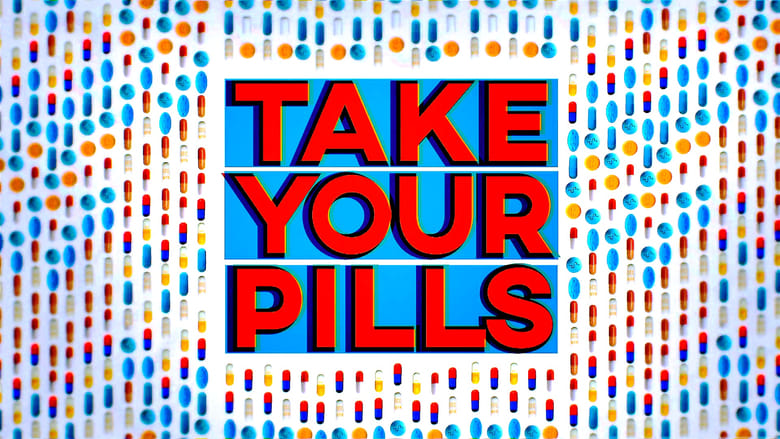 Take Your Pills (2018) online