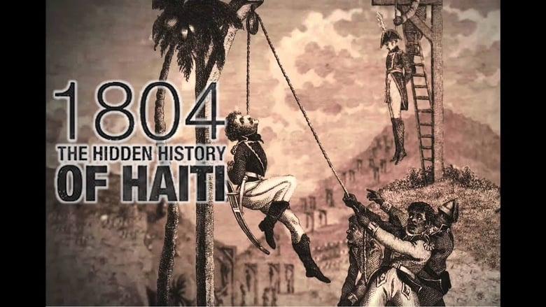 Watch 1804: The Hidden History of Haiti free