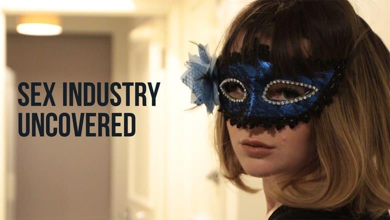 مشاهدة مسلسل Sex Industry: Uncovered مترجم أون لاين بجودة عالية