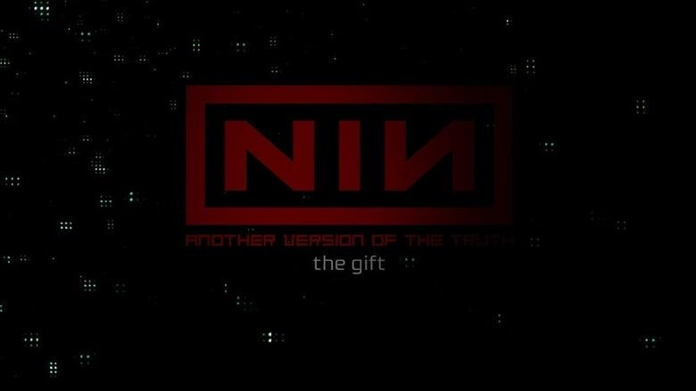 فيلم Nine Inch Nails: Another Version of the Truth – The Gift 2009 مترجم اونلاين