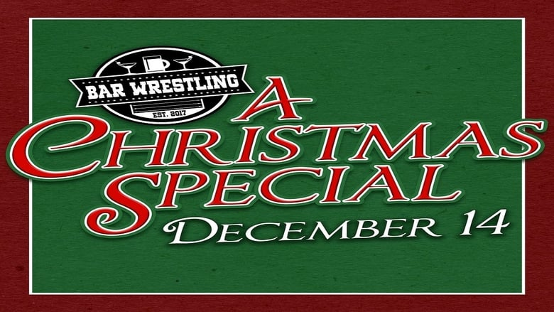 Watch Bar Wrestling 7: A Christmas Special free