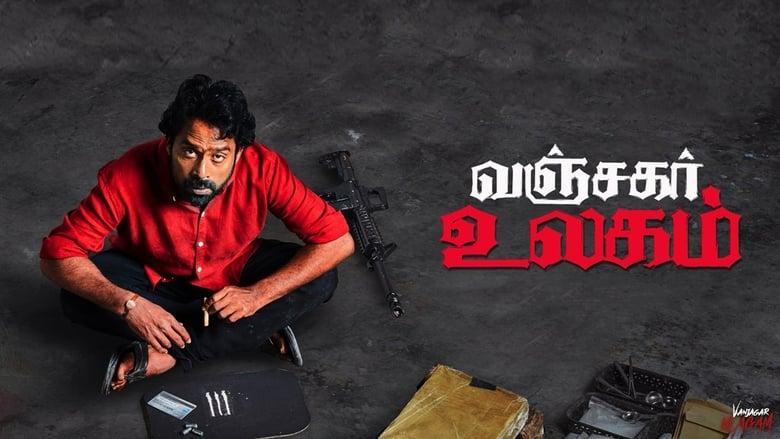Madras Rockers Hd Movies 2019: Vanjagar Ulagam (2018) Tamil Full Movie Watch Online Free