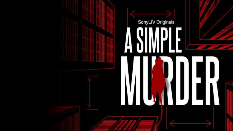 A Simple Murder Season 1 Complete (2020) Hindi | x264 | x265 HEVC Sonly Liv WEB-DL | 1080p | 720p | 480p