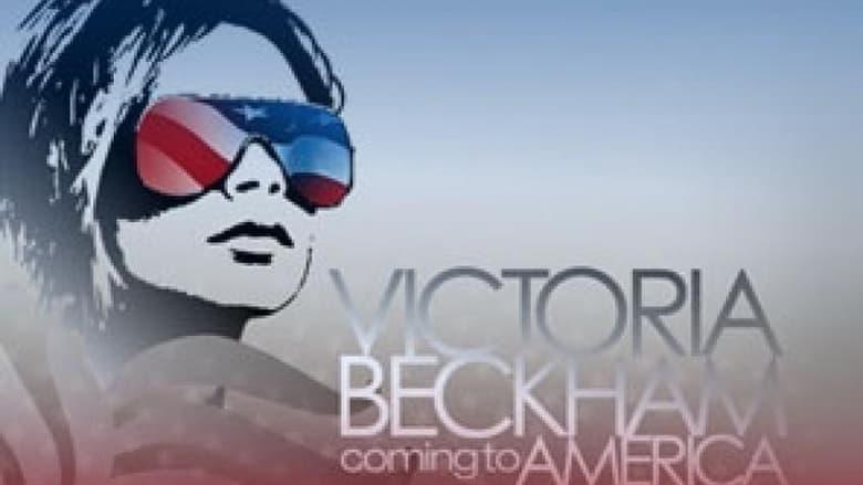 مسلسل Victoria Beckham: Coming to America 2007 مترجم اونلاين