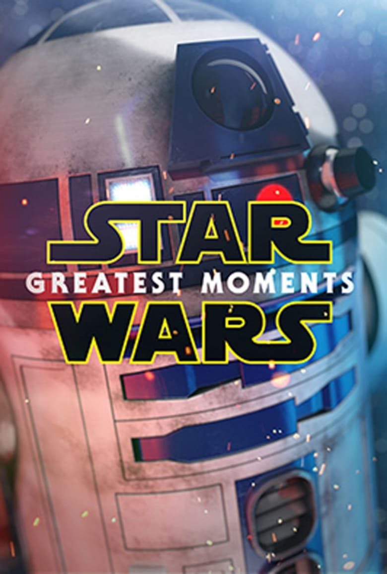 Star Wars: Greatest Moments (2015)