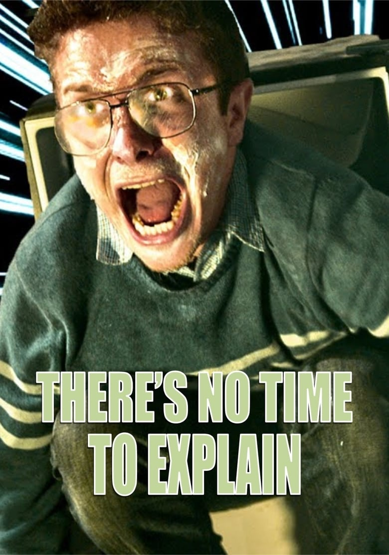 There's No Time to Explain - poster