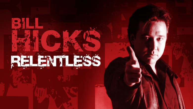 Bill+Hicks%3A+Relentless