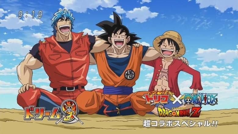 Watch Dream 9 Toriko & One Piece & Dragon Ball Z Super Collaboration Special!! Putlocker Movies