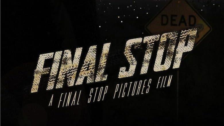 مشاهدة فيلم Final Stop 2021 مترجم أون لاين بجودة عالية