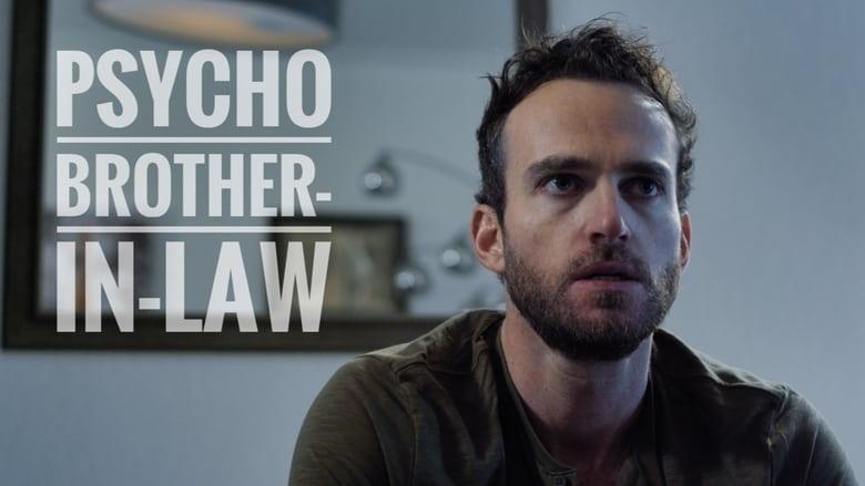 Watch Psycho Brother-In-Law Putlocker Movies