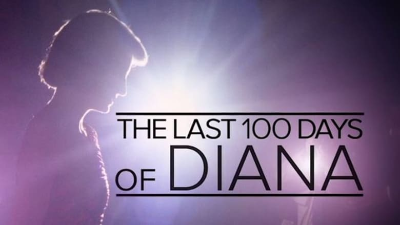 Watch The Last 100 Days of Diana Putlocker Movies