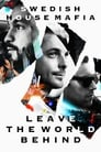 [Voir] Swedish House Mafia - Leave The World Behind 2014 Streaming Complet VF Film Gratuit Entier