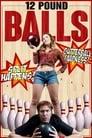 12 ფუნტიანი ბურთები / 12 Pound Balls