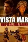 Vista Mar, hôpital militaire