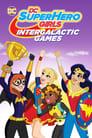 სუპერგმირი გოგონების: საგალაქტიკაშორისო თამაშები / DC Super Hero Girls: Intergalactic Games