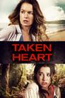 مشاهدة فيلم Taken Heart 2017 مترجم أون لاين بجودة عالية