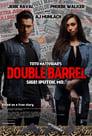 Double Barrel 2017 Full Movie