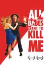 مترجم أونلاين و تحميل All Babes Want To Kill Me 2005 مشاهدة فيلم