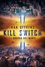 Kill Switch – La Guerra Dei Mondi « Streaming ITA Altadefinizione 2017 [Online HD]