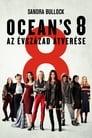 😎 Ocean's 8 - Az évszázad átverése #Teljes Film Magyar - Ingyen 2018