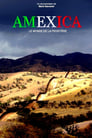 [Voir] Amexica : Le Monde De La Frontière 2021 Streaming Complet VF Film Gratuit Entier