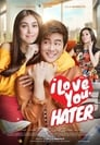 I Love You, Hater