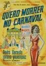 Quiero morir en carnaval