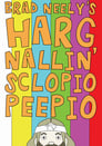 Brad Neely's Harg Nallin Sclopio Peepio