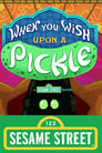 When You Wish Upon a Pickle: A Sesame Street Special