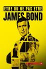 Voir La Film Être Ou Ne Pas être James Bond ☑ - Streaming Complet HD (2017)