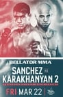 Bellator 218: Sanchez vs. Karakhanyan 2