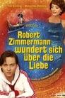 Robert Zimmermann wundert sich über die Liebe (2008)