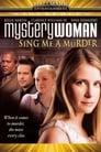 مترجم أونلاين و تحميل Mystery Woman: Sing Me a Murder 2005 مشاهدة فيلم