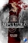 Sepultura & Les Tambours Du Bronx: Metal Veins ☑ Voir Film - Streaming Complet VF 2013