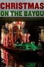 😎 Christmas On The Bayou #Teljes Film Magyar - Ingyen 2013