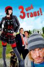 3 und raus! (2008)